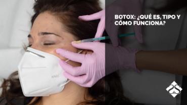 Botox: ¿qué es, tipo y cómo funciona?