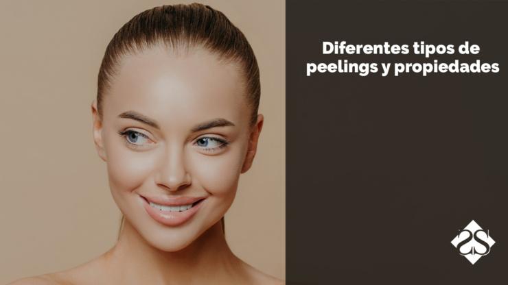 Diferentes tipos de Peeling y propiedades